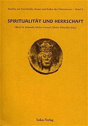 Studien zur Geschichte, Kunst und Kultur der Zisterzienser / Spiritualität und Herrschaft