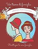 Un tesoro di famiglia (Italian Edition): Ricette per la mia famiglia