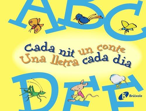 A-F Cada nit un conte Una lletra cada dia (Catalá - A Partir De 3 Anys - Llibres Didàctics - Cada Nit Un Conte)