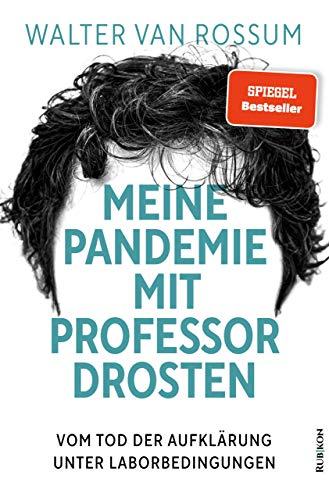 Meine Pandemie mit Professor Drosten: Vom Tod der Aufklärung unter Laborbedingungen