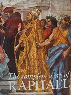 The Complete Work of Raphael by Luisa Becherucci Alessandro Marabottini Anna Forlani Tempesti Giuseppe Marchini Giovanni B...