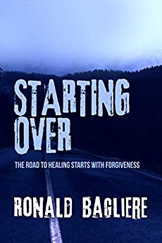 Starting Over by [Ronald Bagliere]