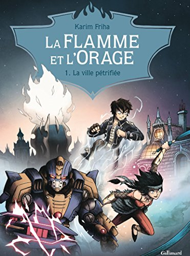 La Flamme et l'Orage (Tome 1) - La ville pétrifiée