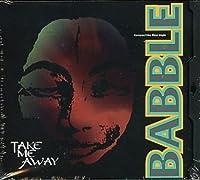 Take Me Away / Sun Ray Dub by Babble (1994-01-27)