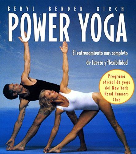 Power Yoga. El Entrenamiento Más Completo De Fuerza Y Flexibilidad (Cuerpo - Mente)
