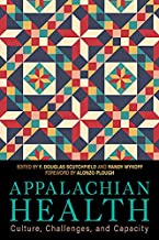 Appalachian Health: Culture, Challenges, and Capacity (Understanding and Improving Health for Minority and Disadvantaged P...