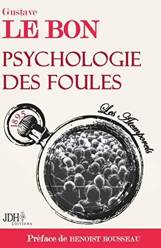 Psychologie des foules: Préfacé par Benoist Rousseau
