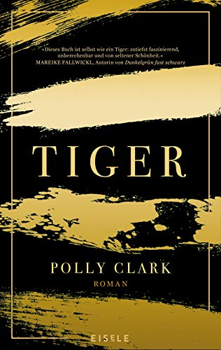 Buchseite und Rezensionen zu 'Tiger: Roman' von Polly Clark