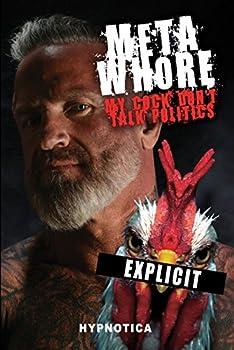 Metawhore  My Cock Don t Talk Politics