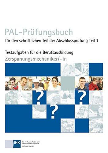 PAL-Prüfungsbuch Zerspannungsmechaniker/-in Teil 1
