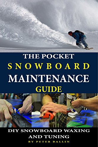 The Pocket Snowboard Maintenance Guide: DIY snowboard waxing and tuning (English Edition)