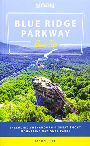 Moon Blue Ridge Parkway Road Trip: Including Shenandoah & Great Smoky Mountains National Parks (Moon Handbooks)