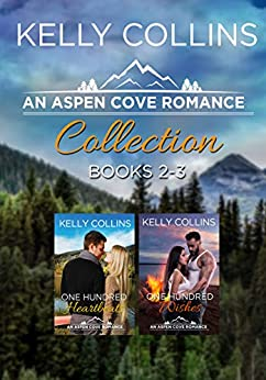 An Aspen Cove Romance Collection: Books 2-3 by [Kelly Collins]