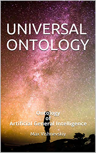 UNIVERSAL ONTOLOGY: Ontology of Artificial General Intelligence (English Edition)