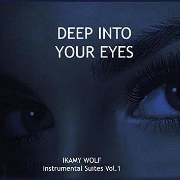 Deep into Your Eyes: Instrumental Suites, Vol. 1
