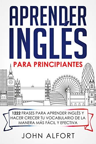 Aprender Inglés Principiantes: 1222 Frases Aprender