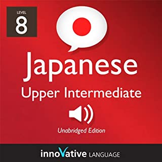 Learn Japanese - Level 8: Upper Intermediate Japanese, Volume 2: Lessons 1-25 cover art