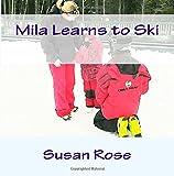 Mila Learns to Ski: Downhill skiing is fun to learn