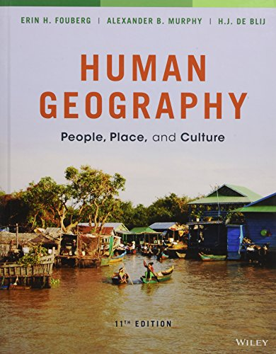 Compare Textbook Prices for Human Geography: People, Place, and Culture 11 Edition ISBN 9781118793145 by Fouberg, Erin H.,Murphy, Alexander B.,de Blij, Harm J.