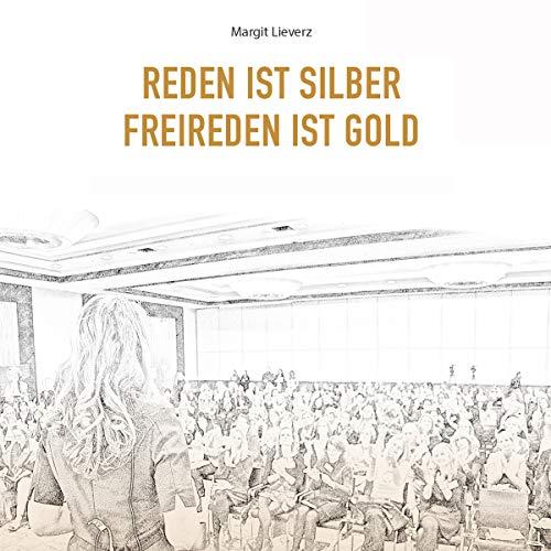 Reden ist Silber - Freireden ist Gold Titelbild