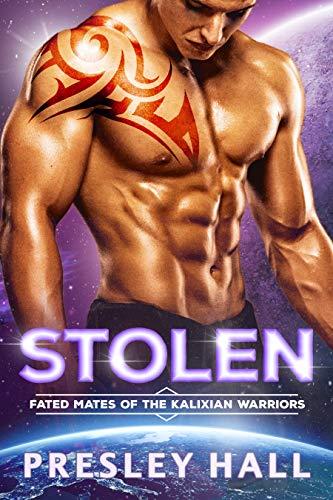 Stolen: A Sci-Fi Alien Romance (Fated Mates of the Kalixian Warriors Book 2)