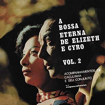 A Bossa Eterna De Elizeth E Cyro (Vol. 2)