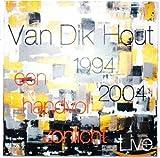 Van Dik Hout 1994 2004 live: Een handvol zonlicht von Van Dik Hout