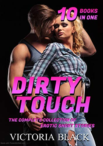 Dirty Touch: The Super Collection of Erotic Short Stories (English Edition)