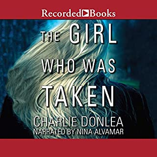 The Girl Who Was Taken                   Written by:                                                                                                                                 Charlie Donlea                               Narrated by:                                                                                                                                 Nina Alvamar                      Length: 10 hrs and 49 mins     87 ratings     Overall 4.3
