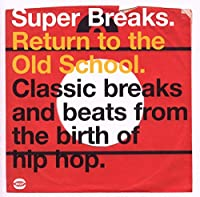 Super Breaks - Return To The Old School