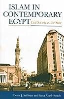Islam in Contemporary Egypt: Civil Society Vs the State