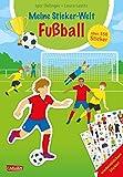 Meine Sticker-Welt: Fußball: über 350 Sticker: Stickerbuch für Fußball-Fans