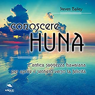 Conoscere lo Huna: L'antica saggezza hawaiana per aprire il sentiero verso la felicità copertina