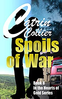 SPOILS OF WAR (HEARTS OF GOLD Book 8) by [CATRIN COLLIER]
