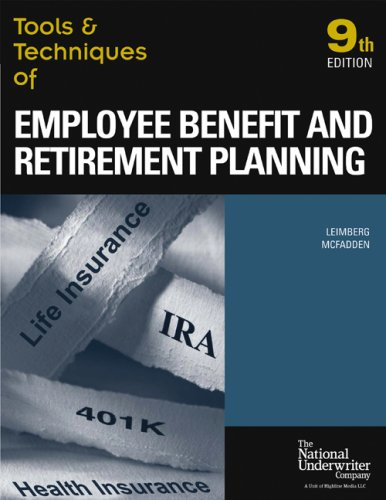 Tools & Techniques of Employee Benefit And Retirement Planning: Tools & Techniques Of Employee (Tools and Techniques of Employee Benefit and Retirement ... of Employee Benefit and Retirement Planning)