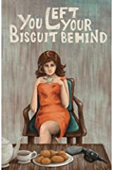 You Left Your Biscuit Behind Paperback