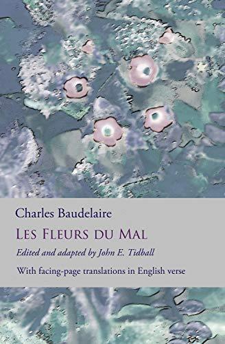Les Fleurs du Mal: The Flowers of Evil: the complete dual language edition