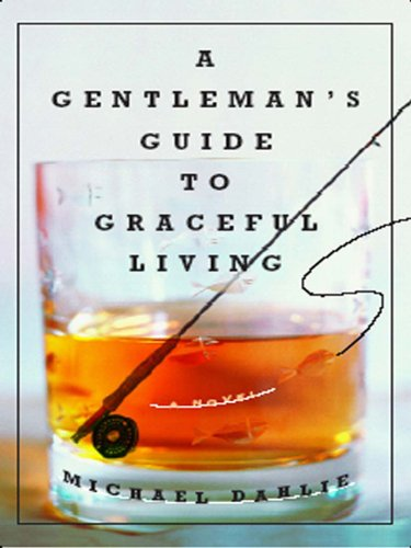 A Gentleman's Guide to Graceful Living: A Novel (English Edition)