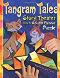 Tangram Tales: Story Theater Using the Ancient Chinese Puzzle by Dianne de Las Casas (2008-12-30)
