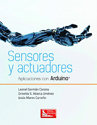 Sensores y actuadores. Aplicaciones con Arduino