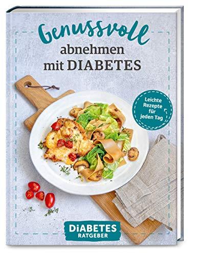Diabetes Ratgeber: Genussvoll abnehmen mit Diabetes