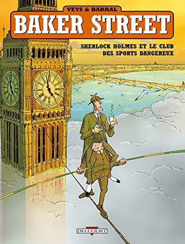 Baker street, tome 2 : Sherlock Holmes et le club des sports dangereux