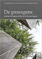 De Passagem Artistas de Lingua Alemã no Exílio Português (Portuguese Edition)