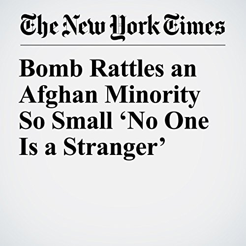 Bomb Rattles an Afghan Minority So Small 'No One Is a Stranger' copertina