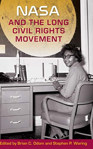 NASA and the Long Civil Rights Movement by Stephen P. Waring