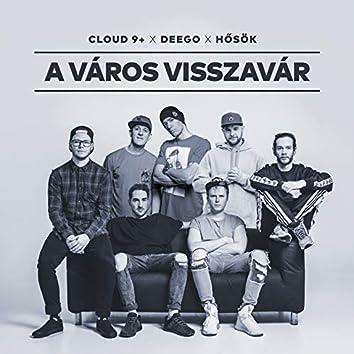 A Város Visszavár (feat. Deego, Hősök)