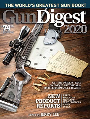 Gun Digest 2020, 74th Edition: The World s Greatest Gun Book!