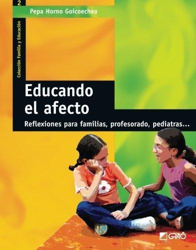 Educando el afecto (Spanish Edition) by Pepa Horno Goicoechea (2008-09-22)