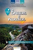 Traumrunden Rhein, Nahe, Pfalz - Ein schner Tag: Premium-Spazierwandern: Kurz & schn: Die 11 besten Rundwege zwischen 3 und 7 Kilometern