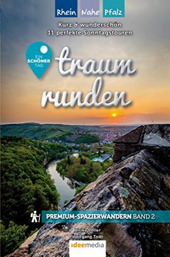 Traumrunden Rhein, Nahe, Pfalz - Ein schöner Tag: Premium-Spazierwandern: Kurz & schön: Die 11 besten Rundwege zwischen 3 und 7 Kilometern (Ein schöner Tag Premium / Premiumwanderführer von Ideemedia)